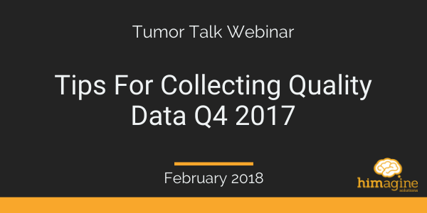 Tumor Talk Tips For Collecting Quality Data Q4 2017