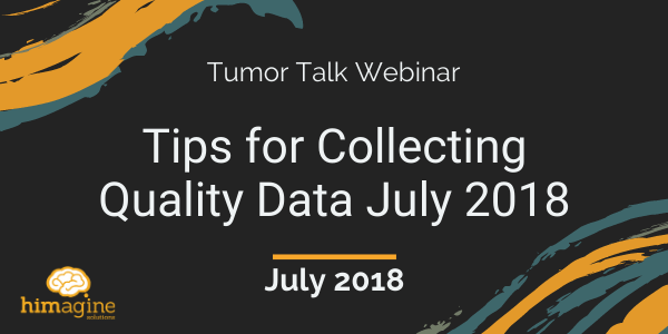 Tumor Talk Tips For Collecting Quality Data July 2018