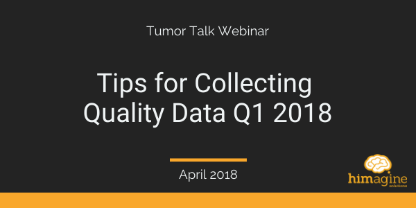 Tumor Talk: Tips For Collecting Quality Data Q1 2018