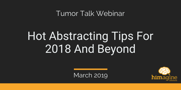 Tumor Talk: Hot Abstracting Tips For 2018 And Beyond