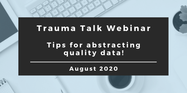 Trauma Talk-Tips For Abstracting Quality Data!